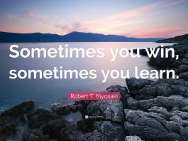 76468 Robert T Kiyosaki Quote Sometimes you win sometimes you learn 265x198 - News